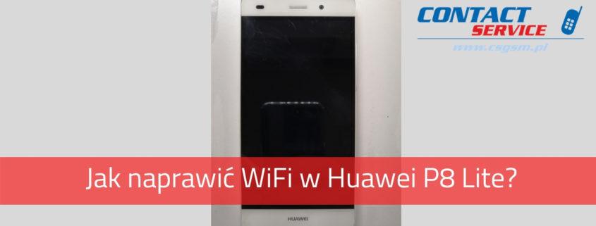 Huawei P8 Lite nie działa WiFi