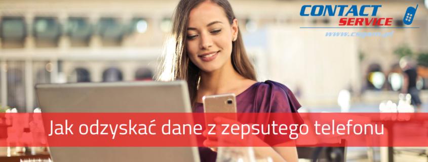 Jak odzyskać dane z zepsutego telefonu - Artykuł